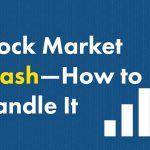 Stock Market Crash -- How to Handle It