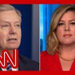 Keilar: Lindsey Graham a version of himself no one recognizes
