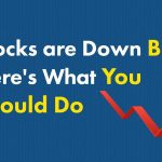 The U.S. Stock Market is Down Big -- What Should Investors Do?