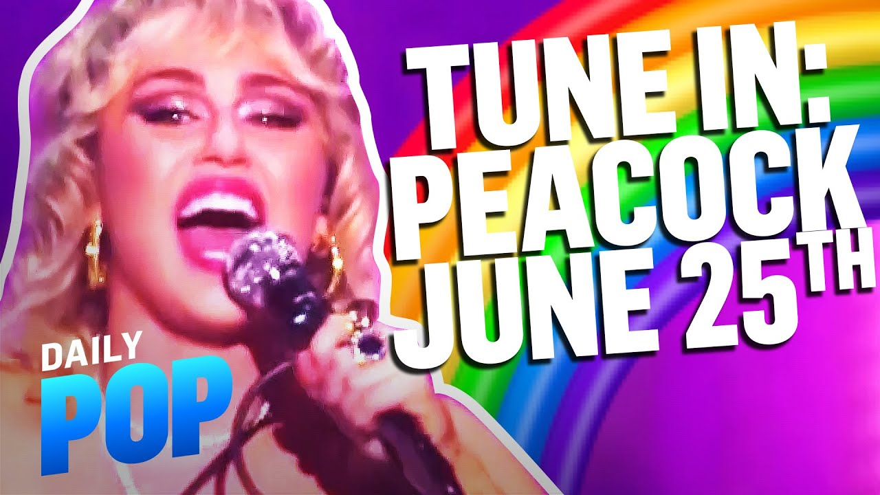 Miley Cyrus' Peacock Pride Concert Is Almost Here! | Daily Pop | E! News