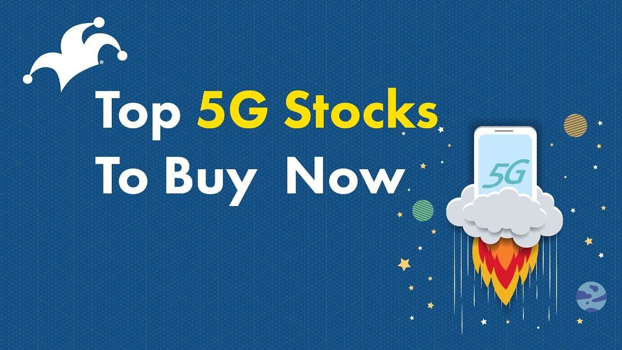 Top 5G Stocks to Buy Now!