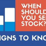 When to Sell Stocks -- 5 Signs It's Time to Let Go