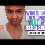 WHAT SHOULD I BE DOING TO BUILD MY CREDIT SCORE? GET A 700 CREDIT SCORE | REMOVE MEDICAL COLLECTIONS