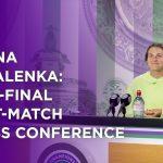 Aryna Sabalenka Semi-Final Press Conference | Wimbledon 2021