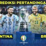 Prediksi Argentina vs Brazil Final Copa America 2021   Head to head Dan Prediksi skor