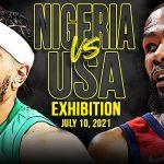 USA vs Nigeria Full Game Highlights   USA Basketball Exhibition   July 10, 2021   1080p