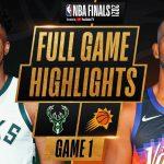BUCKS at SUNS   FULL GAME 1 NBA FINALS HIGHLIGHTS   July 6, 2021