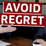How To Avoid Regret and GET THE LIFE YOU WANT!