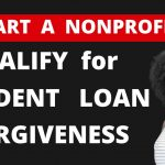 Get Student Loan Debt Forgiven by Starting a Nonprofit