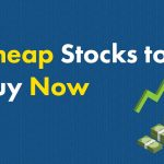 Cheap Stocks to Buy (That Aren't Penny Stocks!)