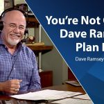 You're Not On The Dave Ramsey Plan If.. - Dave Ramsey Rant
