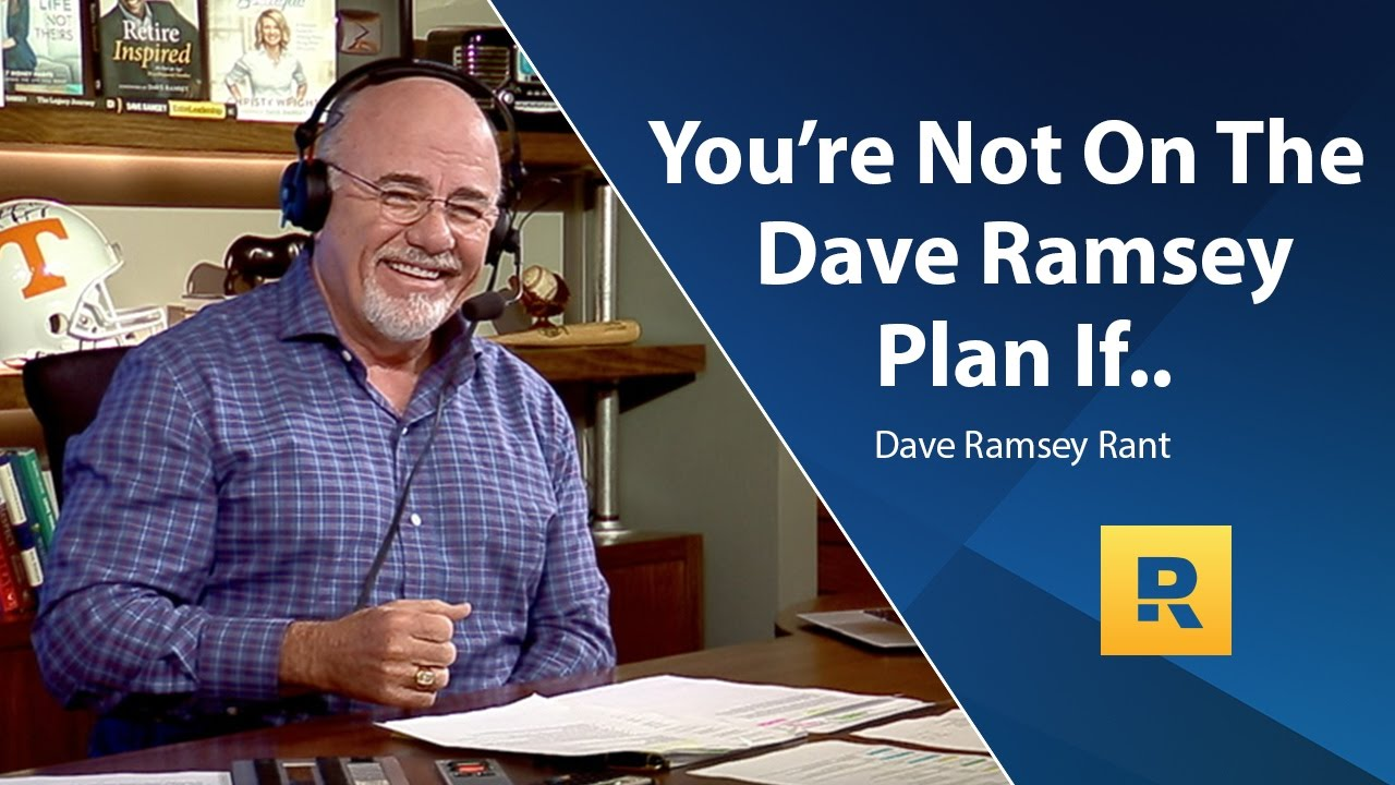 You're Not On The Dave Ramsey Plan If.. – Dave Ramsey Rant