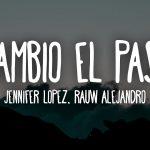 Jennifer Lopez, Rauw Alejandro - Cambia el Paso (Letra/Lyrics)