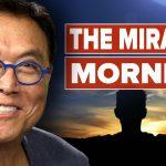 How to Create a Miracle Morning - Hal Elrod, Robert Kiyosaki and Kim Kiyosaki