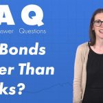 What is a Bond? Are They a Better Investment Than Stocks?