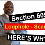 Section 609 Credit Repair Loophole (Part 2)- What They Don't Want You To Know (Part 2)