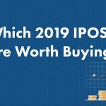 IPO Watch 2019: Which Stocks are Worth Buying?