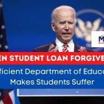 Biden Student Loan Forgiveness: Inefficient Department of Education Makes Students Suffer