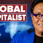 Is Now the Time to Become a Global Citizen? - Robert Kiyosaki and Andrew Henderson