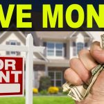 7 TRICKS: How To Save A TON Of Money When Renting A Home