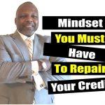 Section 609 Credit Repair Mindset Matters