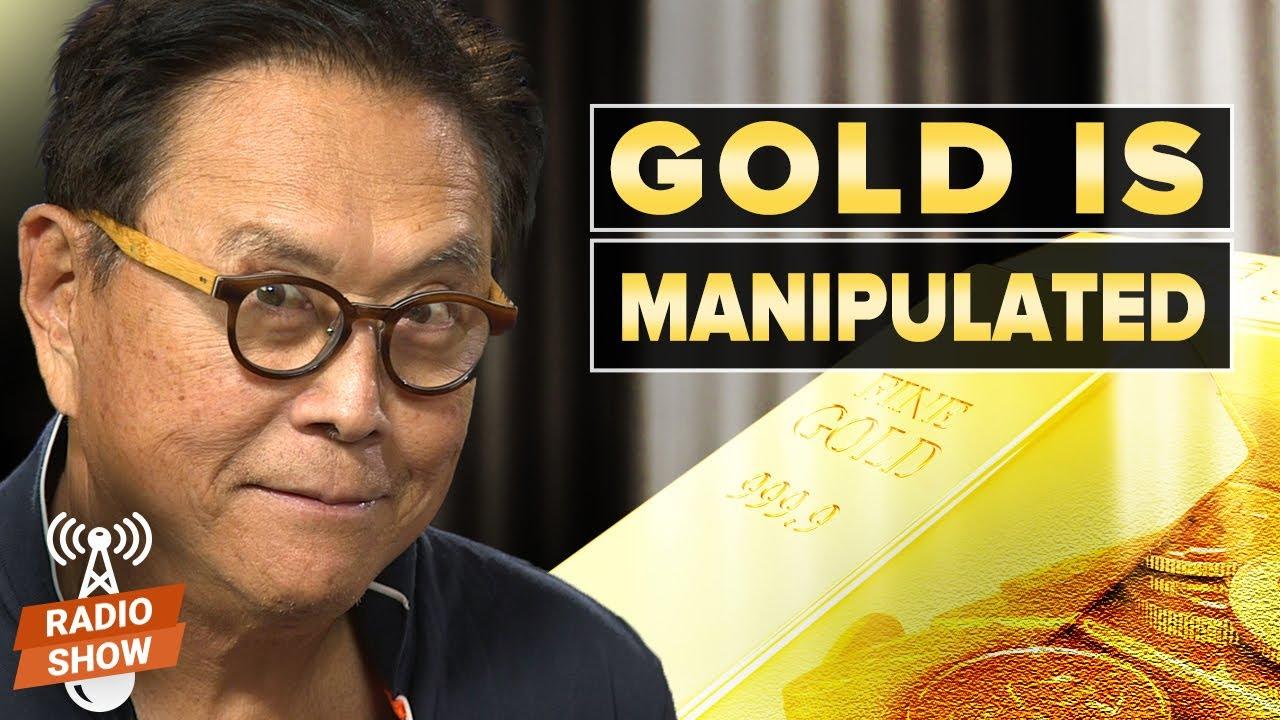The Secret Manipulation of Gold – Robert Kiyosaki and Chris Powell