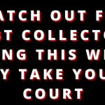 WATCH OUT FOR DEBT COLLECTORS DOING THIS