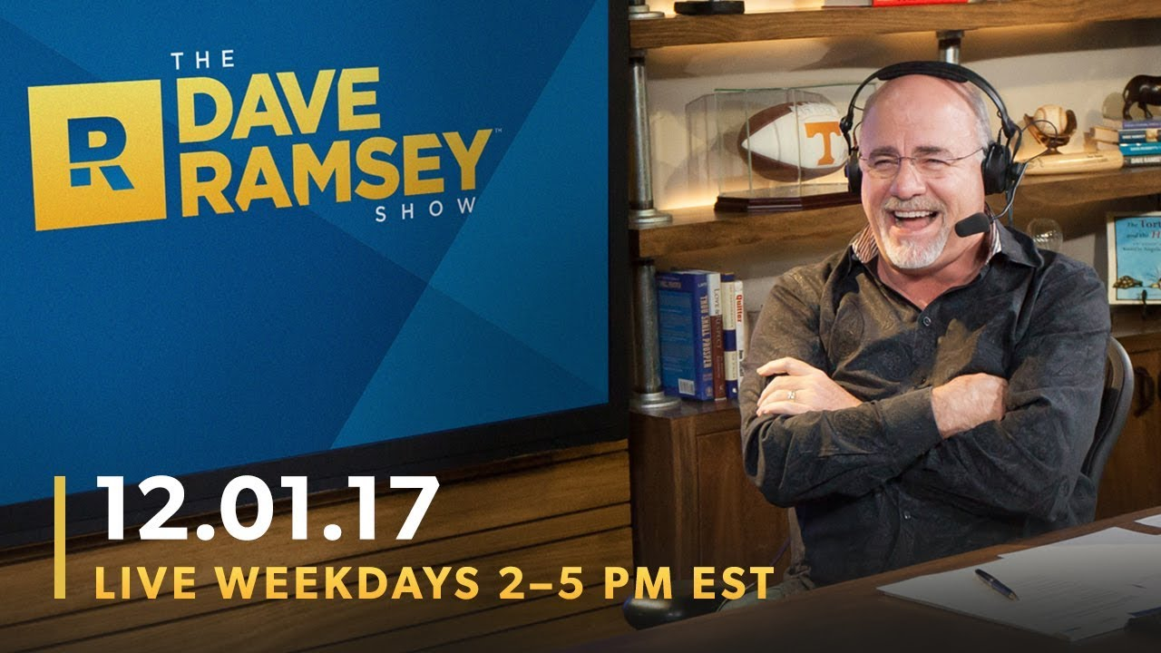The Dave Ramsey Show (12-01-17)