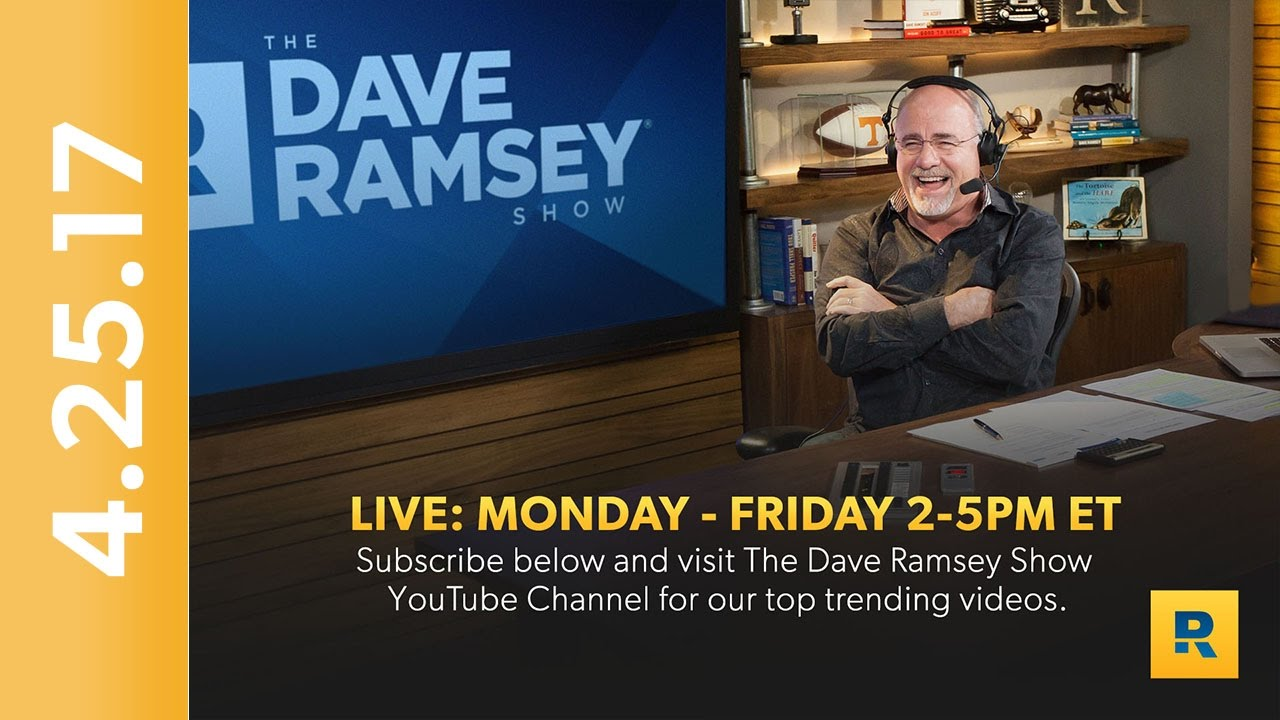 The Dave Ramsey Show (04-25-17)