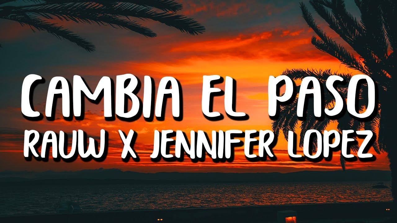 Jennifer Lopez x Rauw Alejandro – Cambia El Paso (Letra/Lyrics)