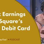 Bank Earnings and Square's New Debit Card