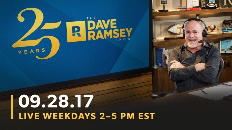 The Dave Ramsey Show (09-28-17)