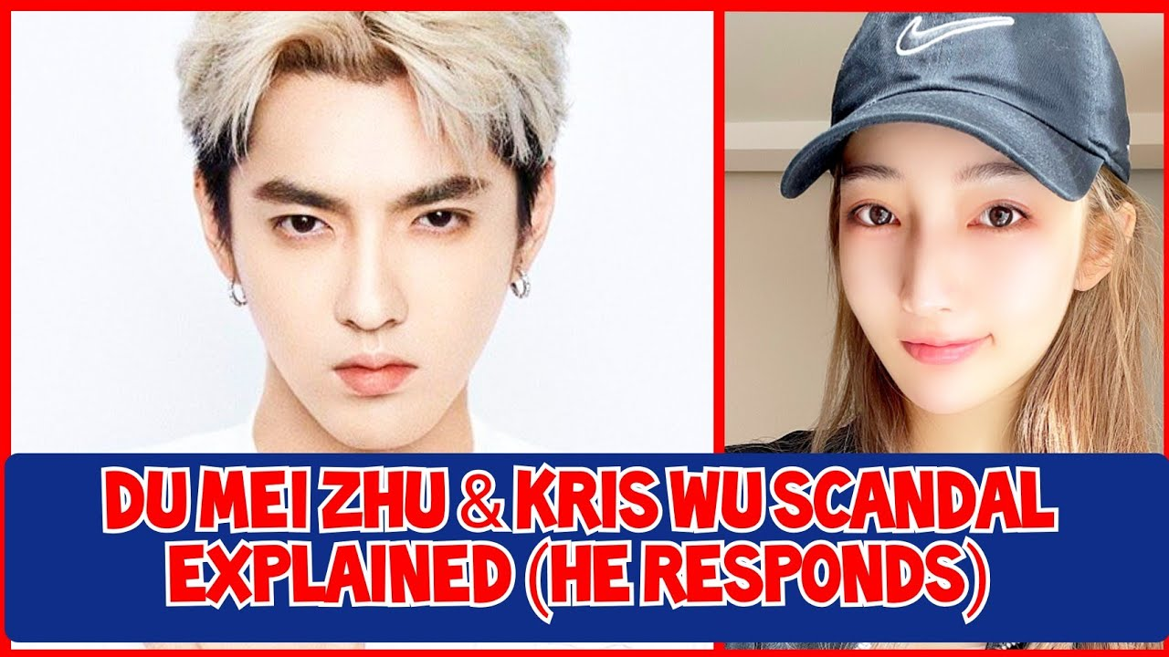 Kris Wu Girlfriends Allegations Scandal Explained + His Response