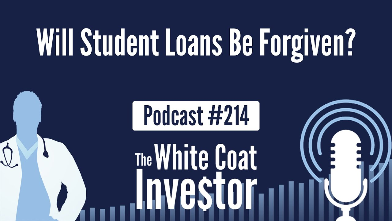 WCI Podcast #214 – Will Student Loans Be Forgiven?