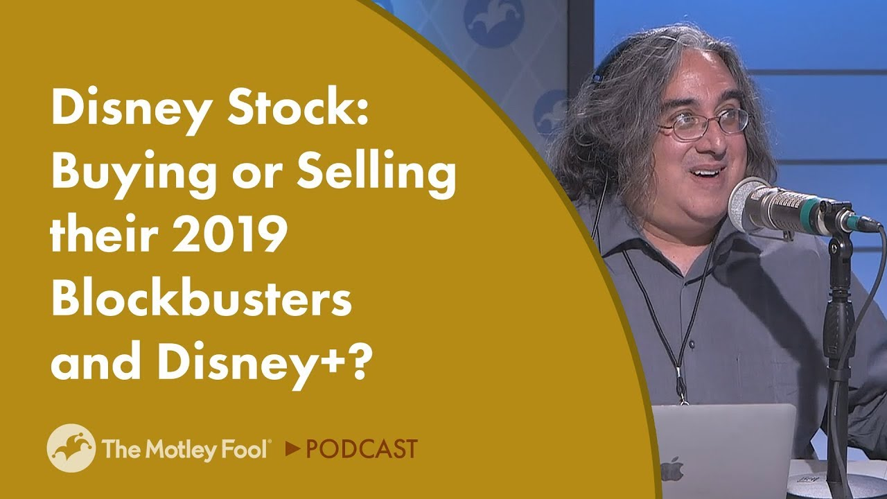 Disney Stock: Buying or Selling their 2019 Blockbusters and Disney+?
