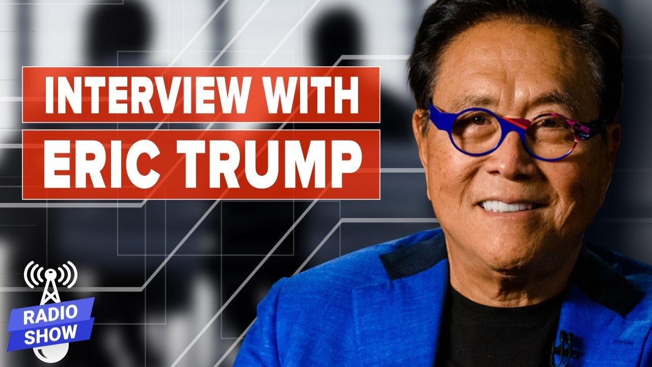 Eric Trump on Growing Up in the TRUMP Family: Family, Loyalty, Business – Eric Trump & Kiyosaki
