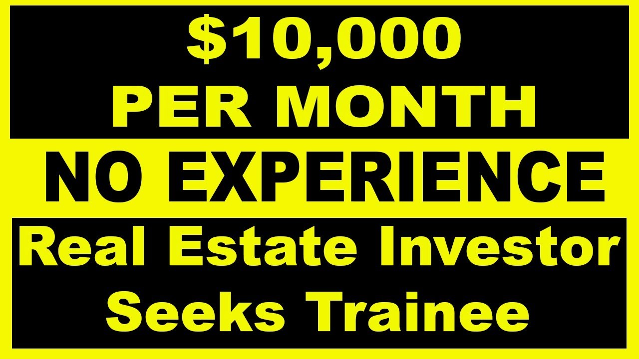 """Those """"Real Estate Investor Seeks Trainee"""" Signs: Make $120k/yr With No Experience?!"""