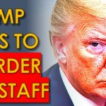 Trump tried to EXECUTE his own Staff