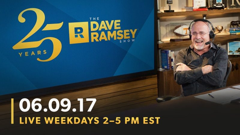 The Dave Ramsey Show (06-09-17)