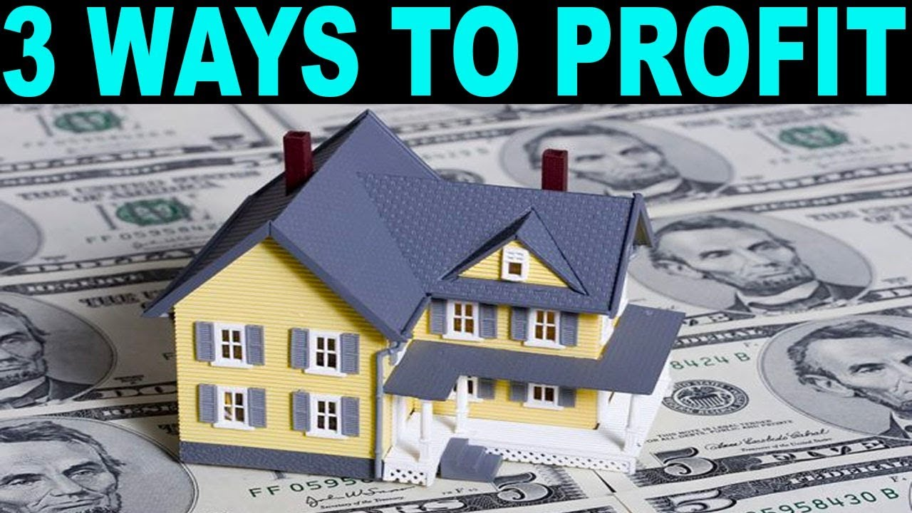 Real Estate Investing: The 3 WAYS to make money owning Real Estate