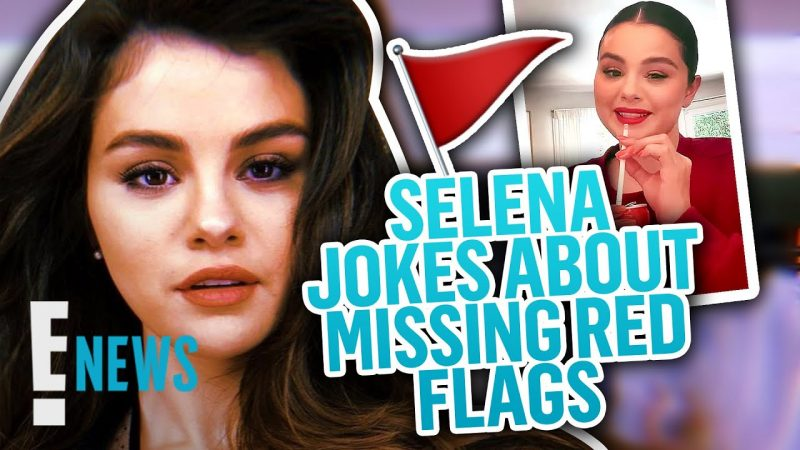 Selena Gomez Warns About Relationship Red Flags on TikTok | E! News