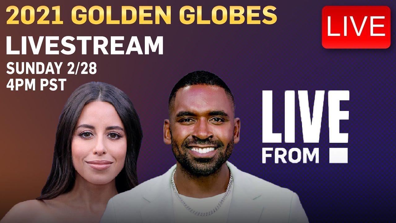 Live From E! Stream: 2021 Golden Globes   E! News
