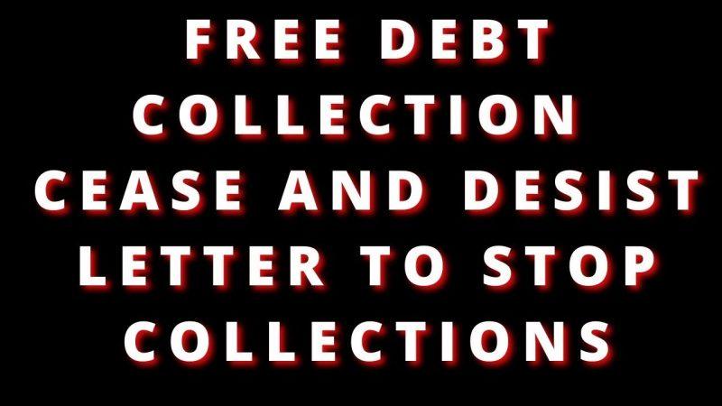 STOP DEBT COLLECTOR CALLS FREE CEASE AND DESIST