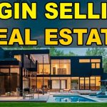 The BEST way to start Selling Real Estate as a Real Estate Agent 101