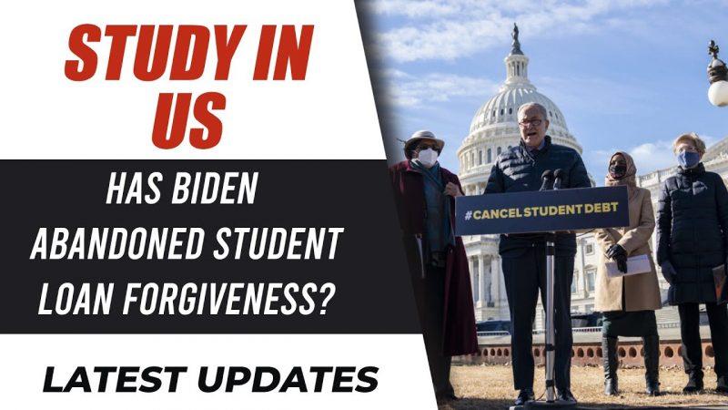 Study In US : Has Biden Abandoned Student-Loan Forgiveness?   F1 Visa   US Student Visa