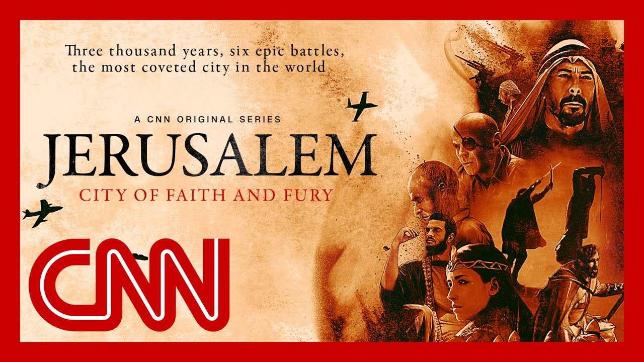 CNN series tells the story of Jerusalem, one of the most controversial cities in history