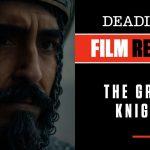 The Green Knight - 'The Green Knight' Review - Dev Patel, Alicia Vikander