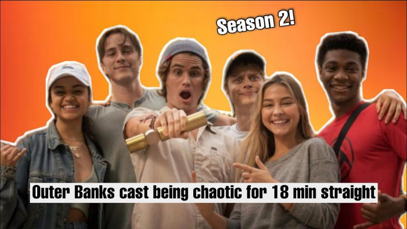 Outer Banks – Outer Banks cast being chaotic for 18 min straight (season 2)