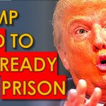 Trump Told to Get Ready for PRISON SENTENCE