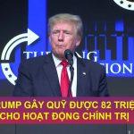 ÔNG TRUMP GÂY QUỸ ĐƯỢC 82 TRIỆU USD CHO HOẠT ĐỘNG CHÍNH TRỊ  | VTC9